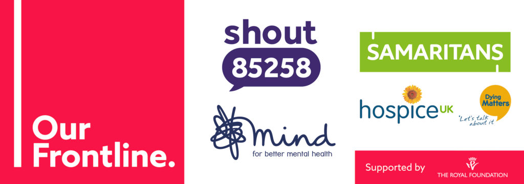 Our Frontline: Shout, Samaritans, Mind, Hospice UK, Dying Matters, The Royal Foundation